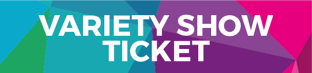 Variety Show Ticket